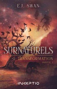 Surnaturels Tome 2 : Transformation. [Publié chez INCEPTIO EDITIONS] cover