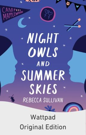 Night Owls and Summer Skies [Formerly Camp Mapplewood] by Troplet