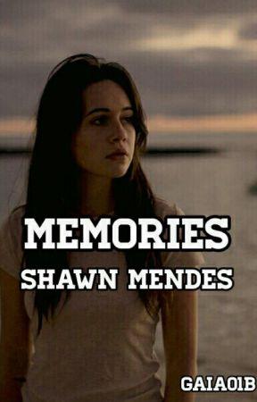 Memories » Shawn Mendes [libro 2] SOSPESA by gaia01b