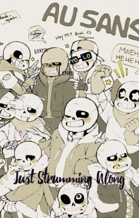 Just Strumming Along || {Reader x AU! Sans ((and some Papyrus's!)) } by galaxcoffee