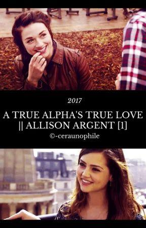 A TRUE ALPHA'S TRUE LOVE    ALLISON ARGENT [1] by -ceraunophile