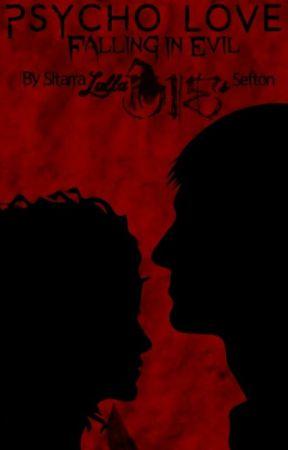 Psycho Love: Falling in Evil by Lulladies
