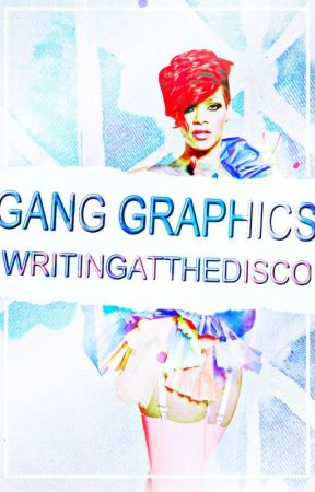 *Gang Graphics* by WritingAtTheDisco