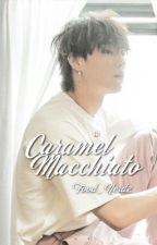 Caramel Macchiato || {Im Jaebum x OC}  || (Unedited) by Food_Nerdz