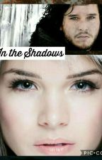 In the Shadows - Game of Thrones by GrounderPrincess16