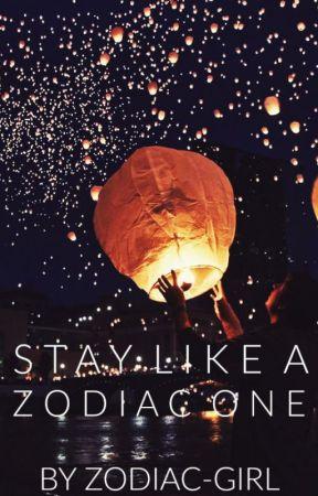Stay Like A Zodiac One by Zodiac-Girl