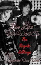 Live Like We Want To (The Royale Siblings) by BloodSapphire