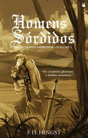 HOMENS SÓRDIDOS -  A Trilogia dos Indignos: Volume I by FabioHingst1