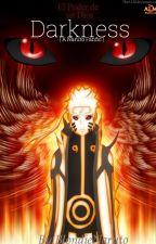 Darkness   A Naruto Fanfic by BlondieNaruto