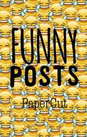 FUNNY POSTS! by -PaperCut-