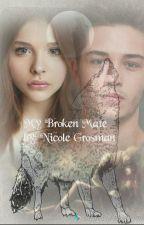 My Broken  Mate by NicoleVeen