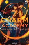 Charm Academy: School of Magic (Published Under Cloak Pop Fiction) cover