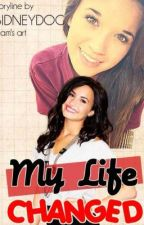 My Life Changed (A Demi Lovato fanfic) by Sidneydog21