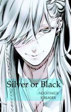 Silver or Black [Undertaker x Reader (ft. Sebastian)] by AoRain
