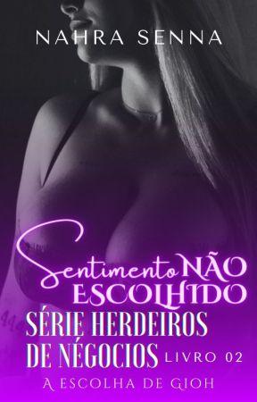 UM SENTIMENTO NÃO ESCOLHIDO - Romance Erótico by NahraMJ