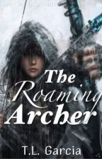 The Roaming Archer (NaNoWrimo13&14) Complete by tg7angel