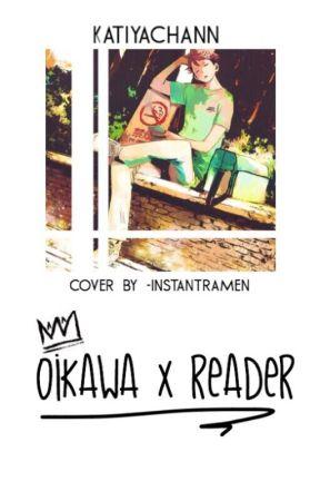 Oikawa X Reader by katiyachann
