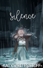 Silence ✔️ by -KatyWritesStuff-