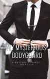 MY MYSTERIOUS BODYGUARD cover