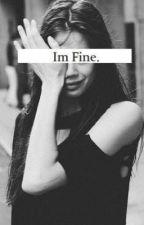 I'm fine  by CourtneyjadeBuckley