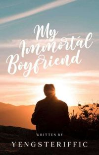 My Immortal Boyfriend [COMPLETED] cover