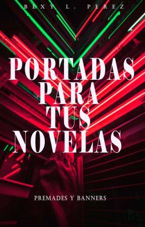 Portadas Para Tus Novelas (Abierto). by malely77