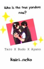 Who's the true Yandere now? ---Ayano Aishi X Budo Masuta X Taro Yamada--- by kairibeesting