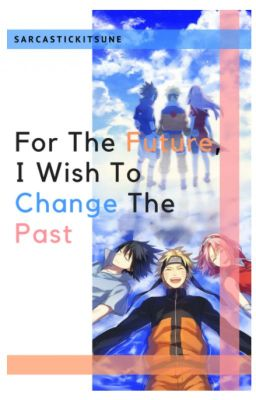 For the Future, I Wish to Change the Past