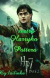 Sestra Harryho Pottera //Dokončeno// cover