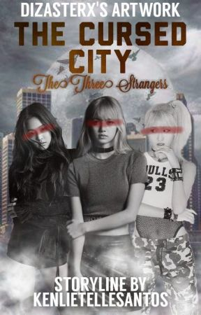 Cursed City:The Three Strangers by KenlietelleSantos