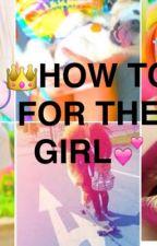 💕'How to'👑Suggerimenti per ragazze.💅🏻 by giuliac071202