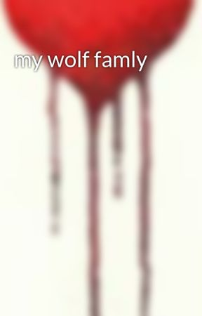 my wolf famly by em0girl98