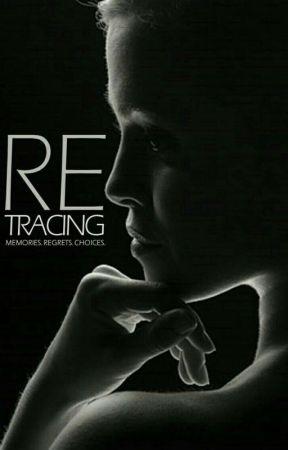 Retracing (On Hold For Editing, Beware!) by ChocolateTornado