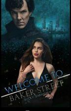 Welcome to Baker Street (Sherlock/OC fanfiction) by OfficialSherlock221B