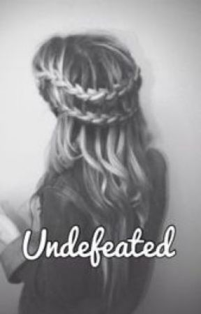 Undefeated by Victoria_Secrets14