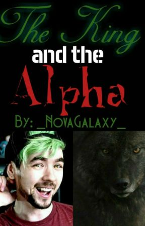 [Discontinued] The King and the Alpha ~Septiplier Fanfiction~ by _NovaGalaxy_