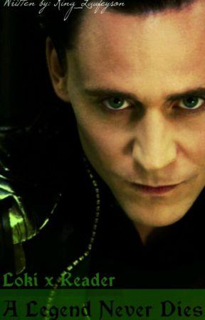 A Legend Never Dies (Loki X Reader) by King_Laufeyson