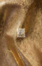 nerve ⇨ brallon by payinginnaivety