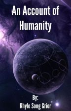 An Account of Humanity by grierks