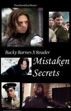 Mistaken Secrets || Bucky Barnes X Reader by TrueDauntlessMaster