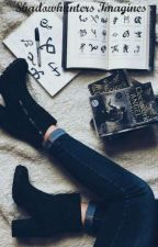 Shadowhunters Imagines & Preferences by vivaciousvixxen
