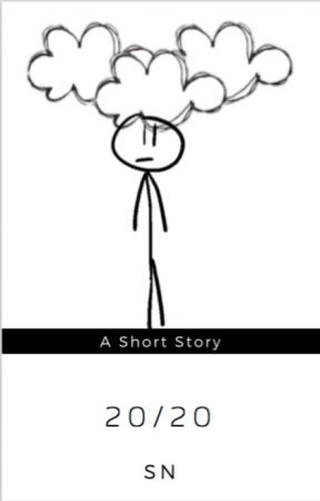 20/20: A Short Story by mitaryan