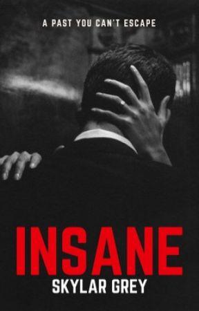 Insane by 1SkylarGrey1