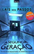 A Segunda Geração - Livro 1, de LaisdosPassos