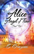 Alice~Angel of Time Part II by EdyGraziani