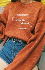 smooth criminal ➪ carl gallagher by cutkoski