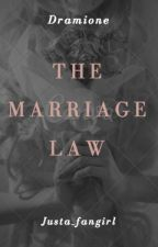 The Marriage Law -- Dramione by _Justa_fangirl_