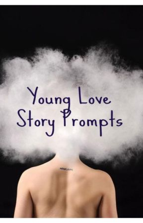 Young Love Story Prompts by Astrophie