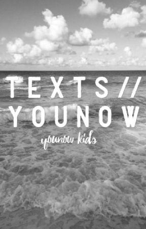texts // younow by wowzaweston