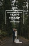 We got married cover